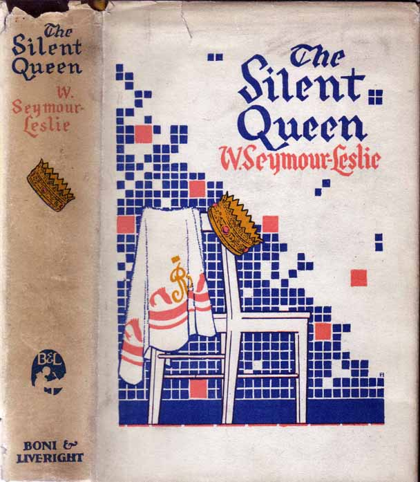 The Silent Queen. W. Seymour LESLIE.