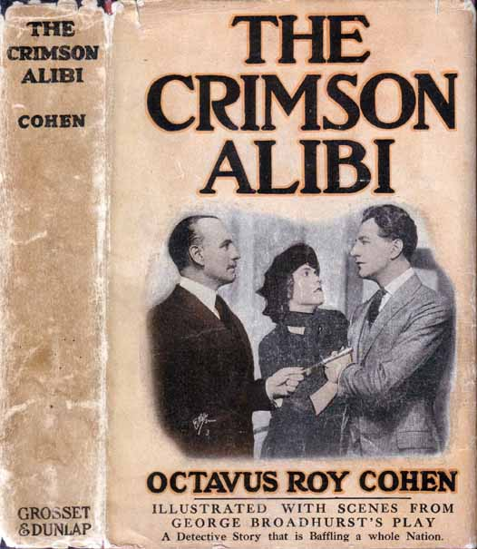 The Crimson Alibi. Octavus Roy COHEN.