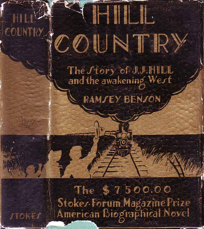 Hill Country: The Story of J. J. Hill and the Awakening West. Ramsey BENSON