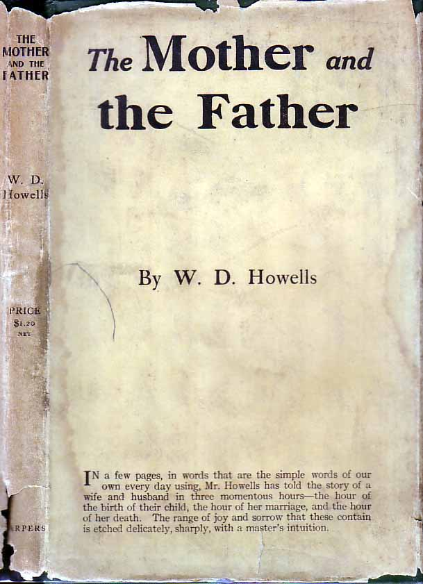 The Mother and the Father: Dramatic Passages. W. D. HOWELLS