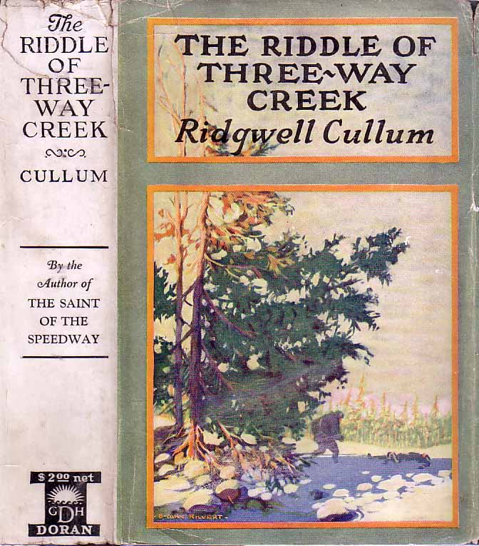 The Riddle of Three-Way Creek. Ridgwell CULLUM.