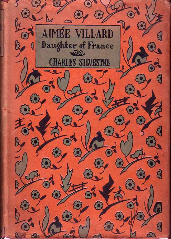 Aimee Villard: Daughter of France. Charles SILVESTRE