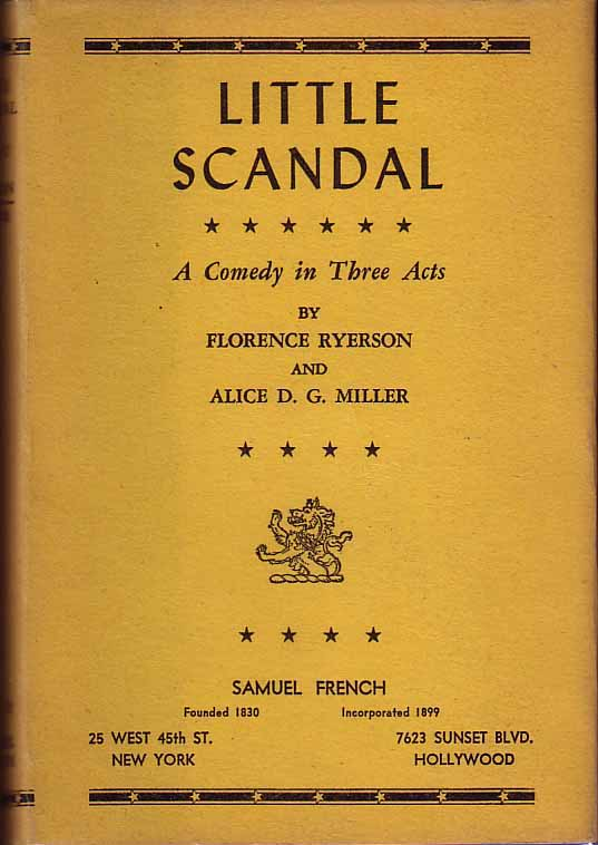 Little Scandal: A Comedy in Three Acts. Florence RYERSON, Alice D. G. MILLER.