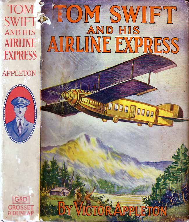 Tom Swift and his Airline Express, or, From Ocean to Ocean by Daylight. Victor APPLETON.