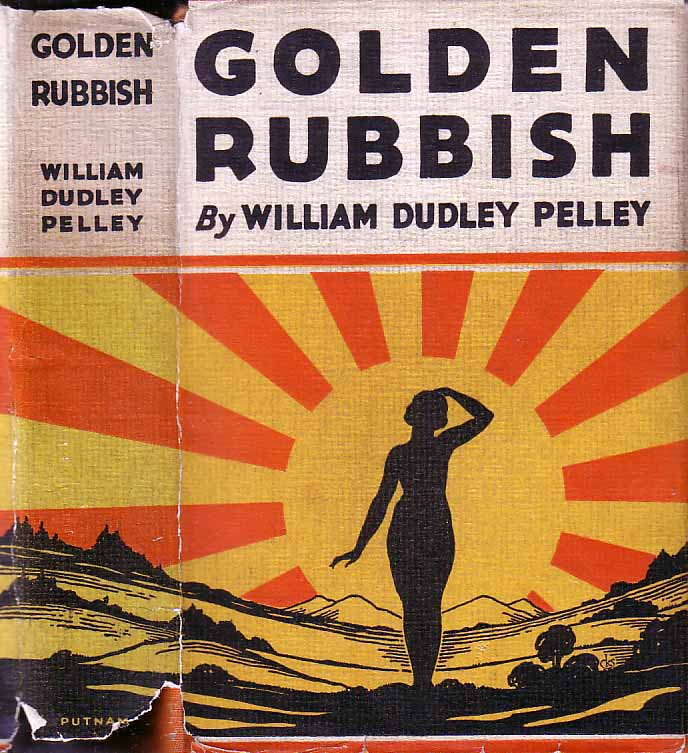Golden Rubbish. William Dudley PELLEY