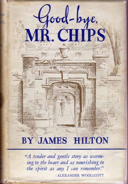 Good-bye, Mr. Chips. James HILTON