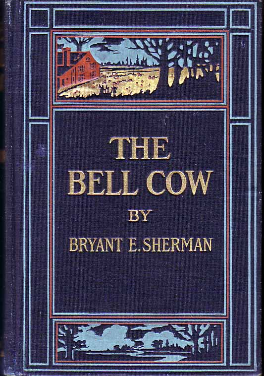 The Bell Cow. Bryant E. SHERMAN