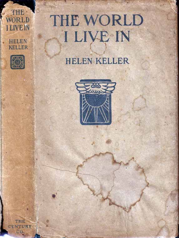 The World I Live In. Helen KELLER