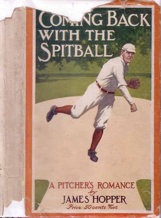 Coming Back with the Spitball, A Pitcher's Romance [BASEBALL FICTION]. James HOPPER