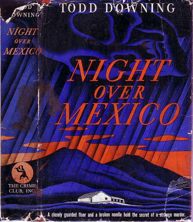 Night Over Mexico. Todd DOWNING.