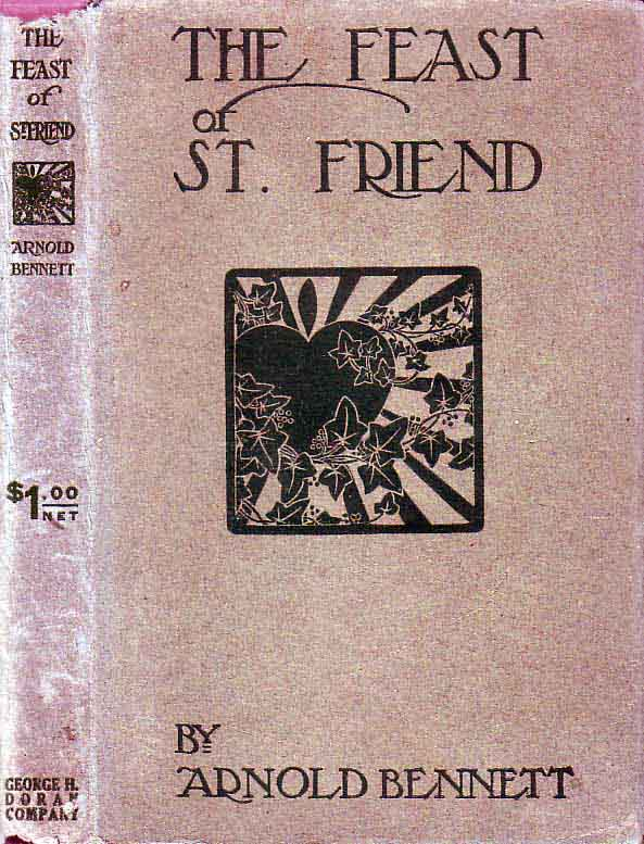 The Feast of St. Friend. Arnold BENNETT