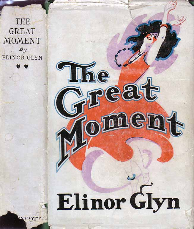 The Great Moment. Elinor GLYN