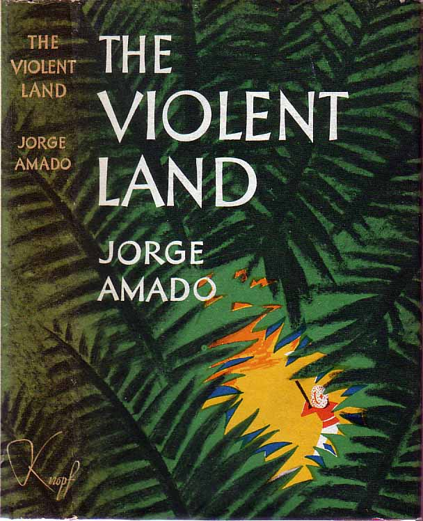 The Violent Land. Jorge AMADO