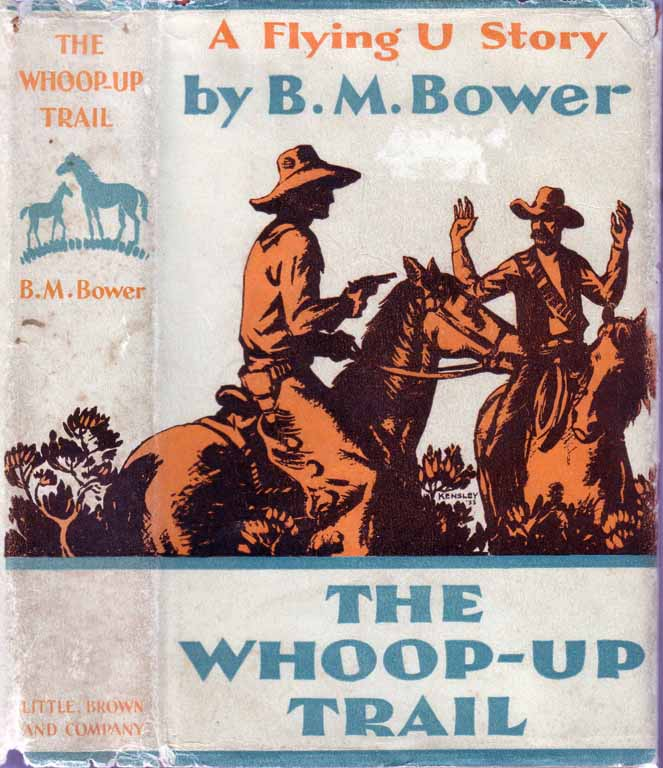 The Whoop-Up Trail. B. M. BOWER.