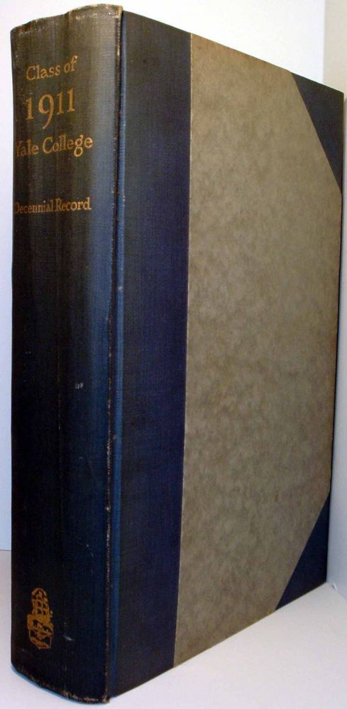 History of the Class of 1911 Yale College: Volume III - Decennial Record. John Marshall HOLCOMBE,...
