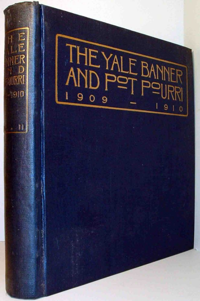 The Yale Banner and Potpourri: The Annual Year Book of the Students of Yale University - Volumes LXVII and LXIX. Walter CAMP, Cole PORTER.