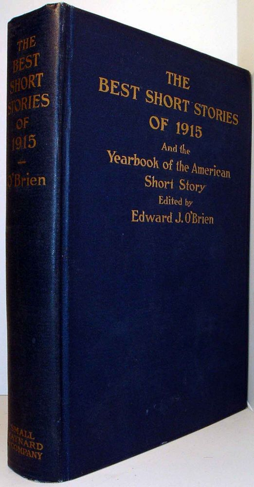 The Best Short Stories of 1915 and the Yearbook of the American Short Story. Edward J. O'BRIEN