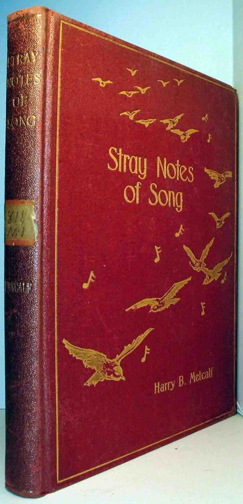 Stray Notes of Song. Henry METCALF.