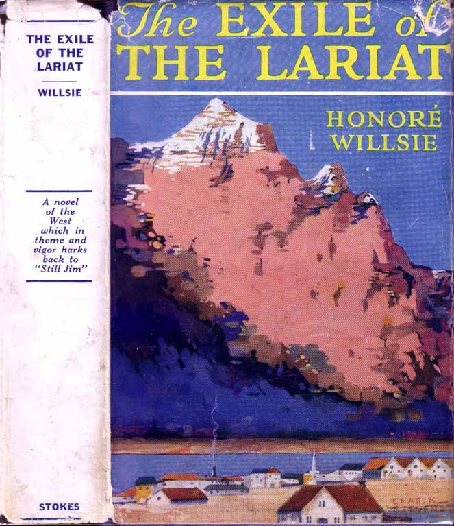 The Exile of the Lariat. Honore WILLSIE