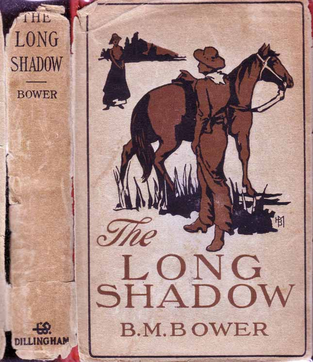 The Long Shadow. B. M. BOWER.