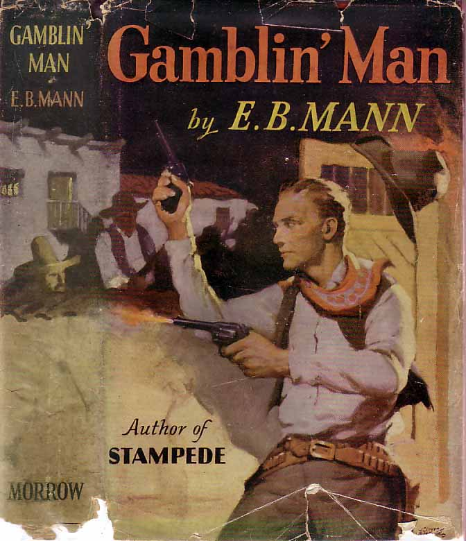 Gamblin' Man. E. B. MANN