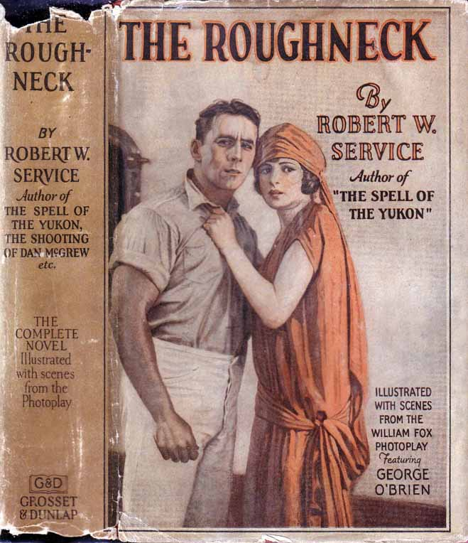 The Roughneck. Robert W. SERVICE