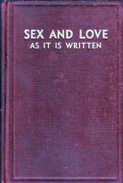 Sex and Love as it is Written: Illustrated with Emotional and other charts by which the sex and...