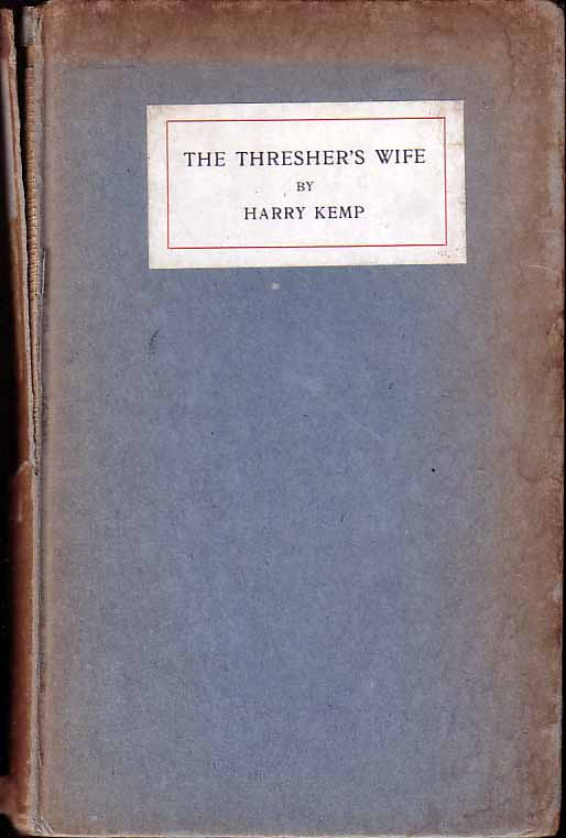 The Thresher's Wife. Harry KEMP