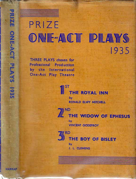 Prize One-Act Plays. Ronald Elwy MITCHELL, Vincent GODEFROY, J. R. CLEMENS