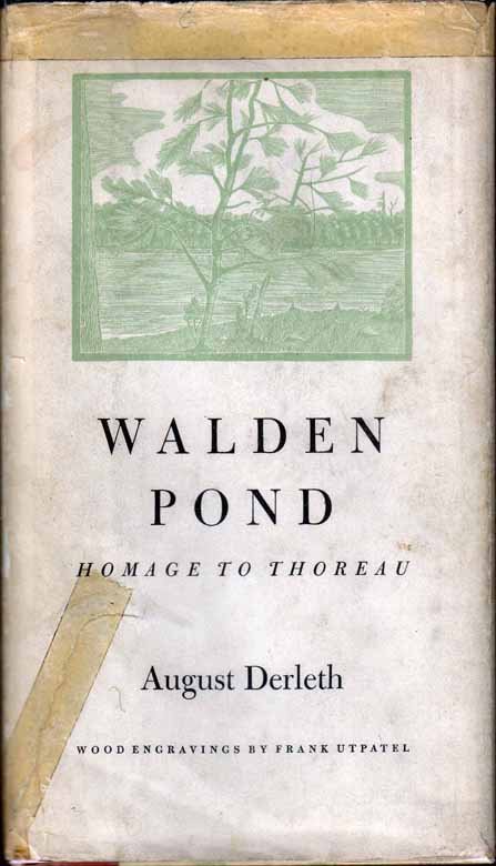 Walden Pond: Homage to Thoreau. August DERLETH