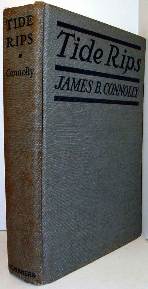 Tide Rips. James B. CONNOLLY.