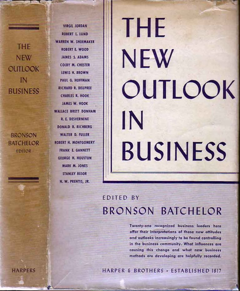 The New Outlook in Business. Bronson BATCHELOR, Ed