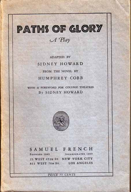 Paths of Glory: A Play. Sidney HOWARD, Humphrey COBB