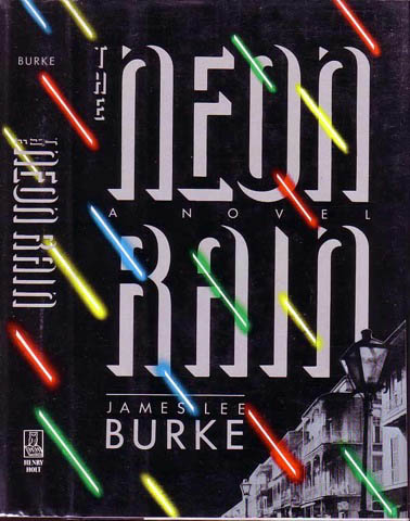 The Neon Rain. James Lee BURKE