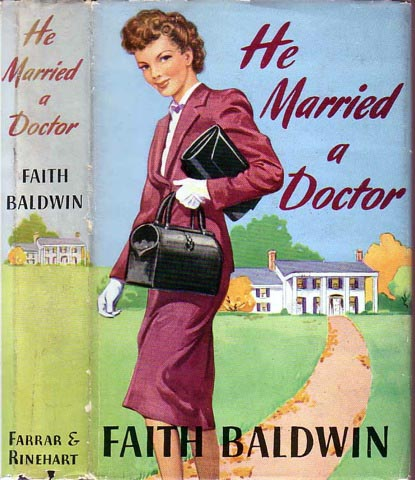 He Married A Doctor. Faith BALDWIN.