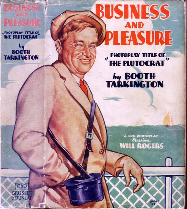 Business and Pleasure: Photoplay Title of The Plutocrat. Booth TARKINGTON