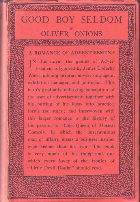 Good Boy Seldom: A Romance of Advertisement [Advertising Agent Novel]. Oliver ONIONS.