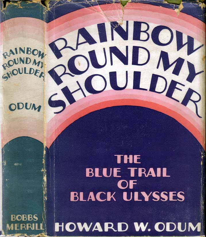 Rainbow Round My Shoulder: The Blue Trail of Black Ulysses [AFRICAN AMERICAN LITERATURE]. Howard...