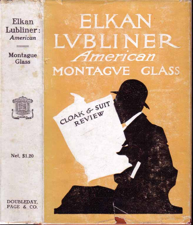 Elkan Lubliner, American [JEWISH BUSINESS NOVEL]. Montague GLASS