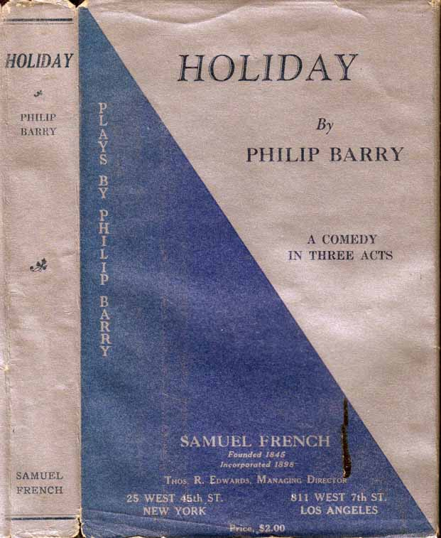 Holiday: A Comedy in Three Acts. Philip BARRY.