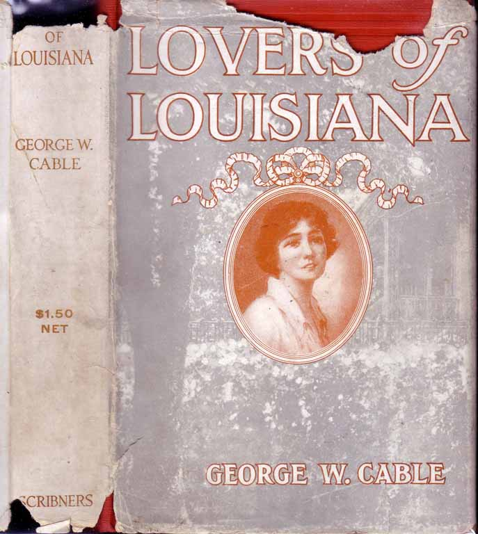 Lovers of Louisiana (To-Day). George W. CABLE.