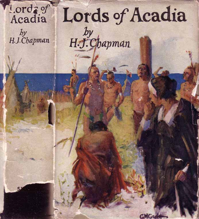 Lords of Acadia. H. J. CHAPMAN.