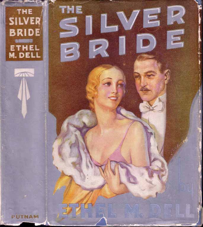 The Silver Bride. Ethel M. DELL.