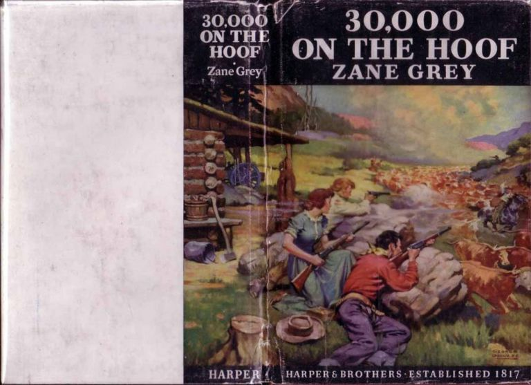 30,000 On The Hoof. Zane GREY