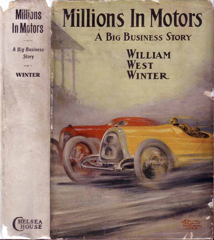 Millions in Motors. A Big Business Story. William West WINTER