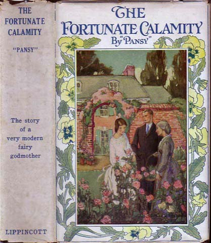 "The Fortunate Calamity. Isabella M. ALDEN, ""Pansy"""