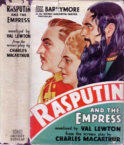 Rasputin and the Empress. Charles MACARTHUR, Val Lewton