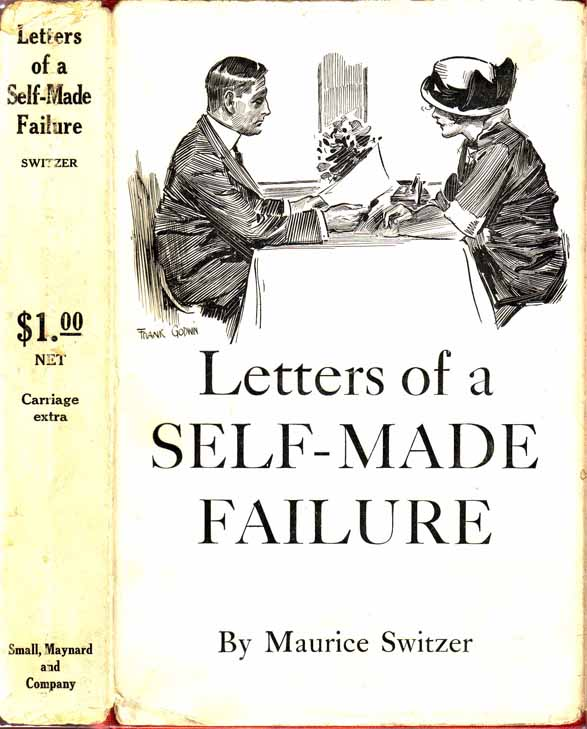 Letters of a Self-Made Failure [SIGNED]. Maurice SWITZER