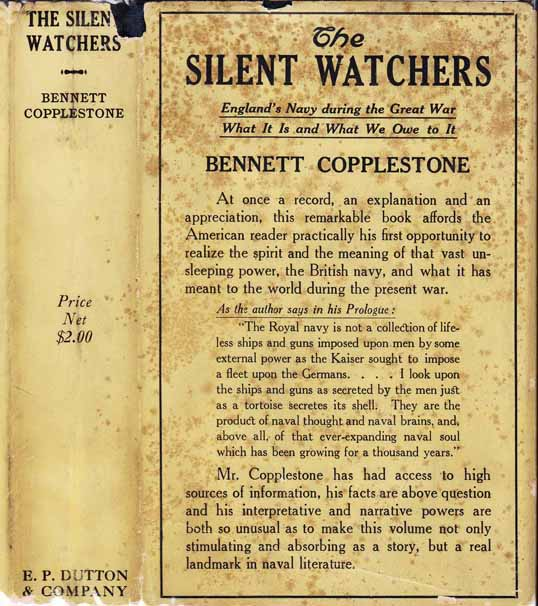 The Silent Watchers, England's Navy during the Great War: What it is, and What we Owe to It. Bennett COPPLESTONE.