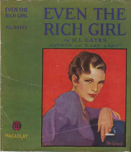 Even the Rich Girl. H. L. GATES, Henry Leyford GATES.